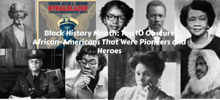 Black History Month: Top 10 Obscure African-Americans That Were Pioneers and Heroes