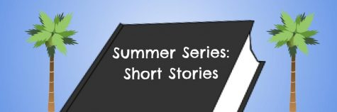 The Summer Series: Short Stories features the creative stories of our Timberwolf students!